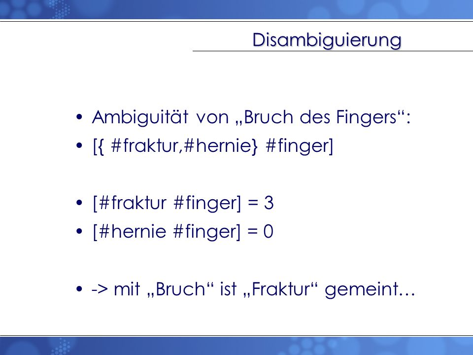 """Disambiguierung Ambiguität von """"Bruch des Fingers : [{ #fraktur,#hernie} #finger] [#fraktur #finger] = 3."""